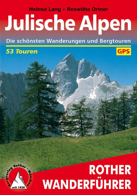 Julische Alpen | Rother Wanderführer (wandelgids) 9783763340514  Bergverlag Rother RWG  Wandelgidsen Slovenië