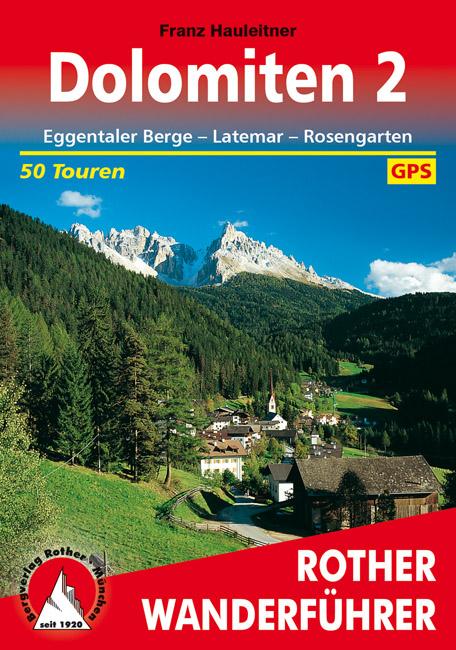 Dolomiten 2 | Rother Wanderführer (wandelgids) 9783763340590  Bergverlag Rother RWG  Wandelgidsen Zuid-Tirol, Dolomieten