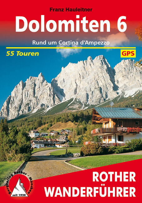 Dolomiten 6 | Rother Wanderführer (wandelgids) 9783763340637  Bergverlag Rother RWG  Wandelgidsen Zuid-Tirol, Dolomieten