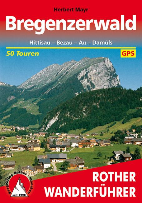 Bregenzerwald | Rother Wanderführer (wandelgids) 9783763340880  Bergverlag Rother RWG  Wandelgidsen Tirol & Vorarlberg