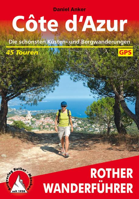 Côte d'Azur | Rother Wanderführer (wandelgids) 9783763341207  Bergverlag Rother RWG  Wandelgidsen Côte d'Azur