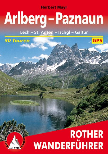 Arlberg-Paznaun | Rother Wanderführer (wandelgids) 9783763341214  Bergverlag Rother RWG  Wandelgidsen Tirol & Vorarlberg