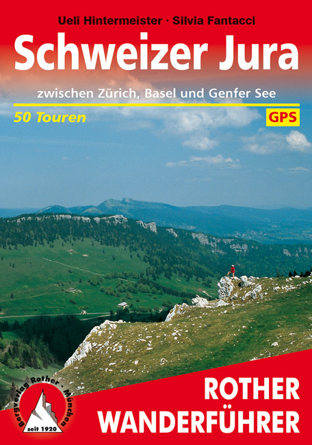Schweizer Jura | Rother Wanderführer (wandelgids) 9783763341573  Bergverlag Rother RWG  Wandelgidsen Berner Oberland, Basel, Jura, Genève