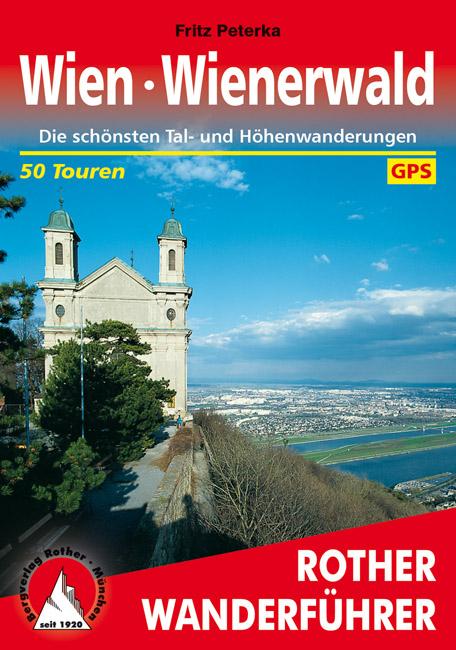 Wien - Wienerwald | Rother Wanderführer (wandelgids) 9783763341887  Bergverlag Rother RWG  Wandelgidsen Wenen, Noord- en Oost-Oostenrijk