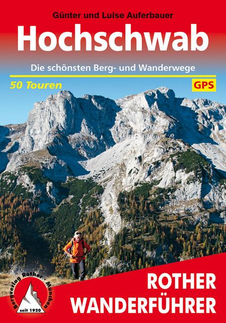 Rother wandelgids Hochschwab   Rother Wanderführer 9783763341894  Bergverlag Rother RWG  Wandelgidsen Wenen, Noord- en Oost-Oostenrijk