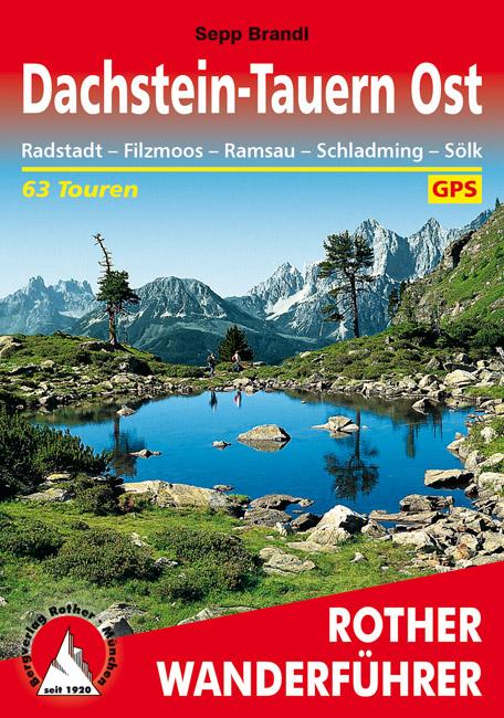 Dachstein, Tauern (Ost) | Rother Wanderführer (wandelgids) 9783763341962  Bergverlag Rother RWG  Wandelgidsen Salzburg, Karinthië, Tauern, Stiermarken