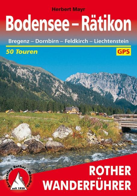 Bodensee bis Rätikon | Rother Wanderführer (wandelgids) 9783763341979  Bergverlag Rother RWG  Wandelgidsen Tirol & Vorarlberg