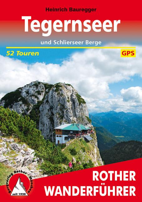 Rother wandelgids Tegernsee | Rother Wanderführer 9783763342587  Bergverlag Rother RWG  Wandelgidsen Beierse Alpen