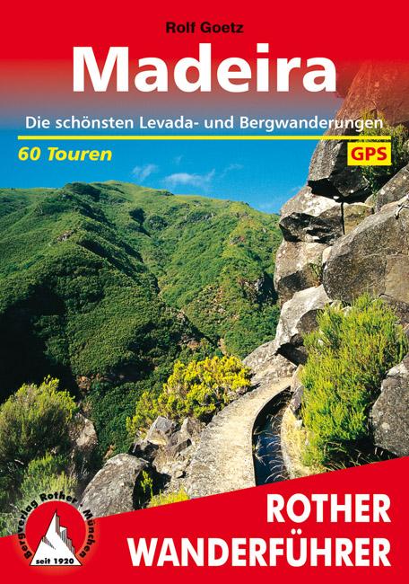 Rother wandelgids Madeira | Rother Wanderführer 9783763342747  Bergverlag Rother RWG  Wandelgidsen Madeira