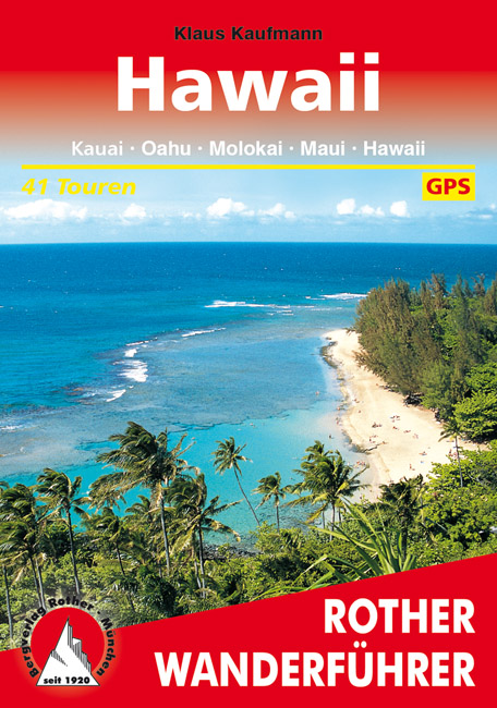 Hawaii | Rother Wanderführer (wandelgids) 9783763342877  Bergverlag Rother RWG  Wandelgidsen Hawaii