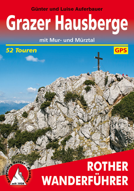 Rother wandelgids Grazer Hausberge | Rother Wanderführer 9783763342921  Bergverlag Rother RWG  Wandelgidsen Wenen, Noord- en Oost-Oostenrijk