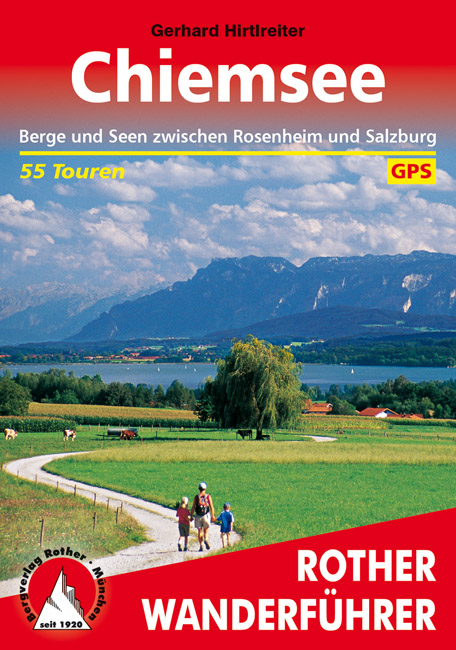 Chiemsee | Rother Wanderführer (wandelgids) 9783763343294  Bergverlag Rother RWG  Wandelgidsen Beierse Alpen
