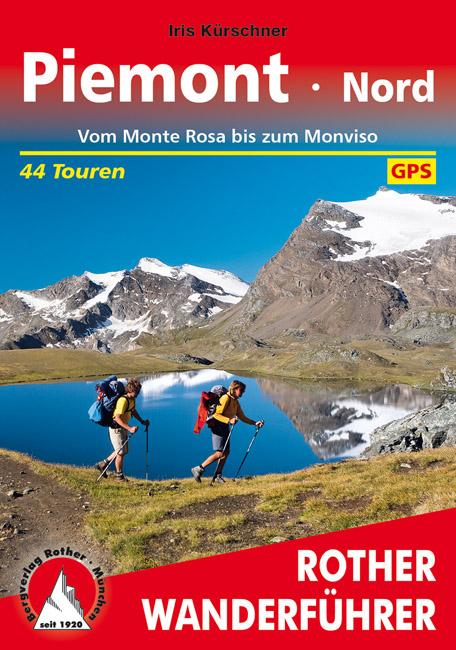 Piemont Nord | Rother Wanderführer (wandelgids) 9783763343607  Bergverlag Rother RWG  Wandelgidsen Turijn, Piemonte
