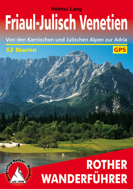 Rother wandelgids Friaul - Julisch Venetien | Rother Wanderführer 9783763343645  Bergverlag Rother RWG  Wandelgidsen Venetië, Veneto, Friuli