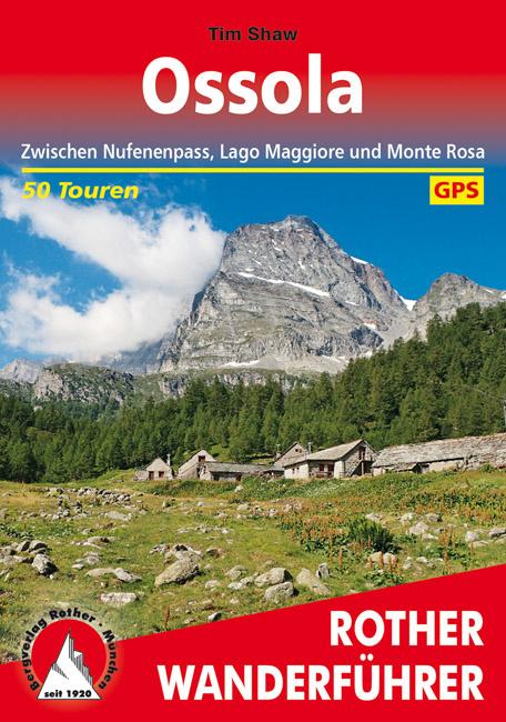 Rother wandelgids Ossola-Täler | Rother Wanderführer 9783763345380  Bergverlag Rother RWG  Wandelgidsen Turijn, Piemonte
