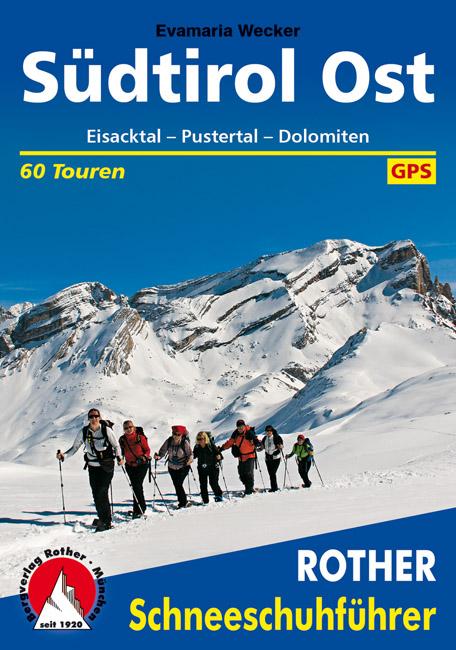 Südtirol Ost Rother Schneeschuhführer (sneeuwschoenwandelgids) 9783763358076  Bergverlag Rother RWG  Wintersport Zuid-Tirol, Dolomieten