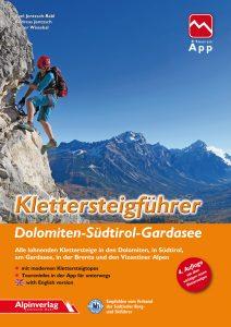 Klettersteigführer Dolomiten – Südtirol – Gardasee 9783902656254  Alpin Verlag   Klimmen-bergsport Gardameer, Zuid-Tirol, Dolomieten