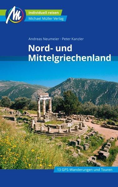 Nord- und Mittelgriechenland | reisgids Noord- en Midden-Griekenland 9783956546013  Michael Müller Verlag   Reisgidsen Midden en Noord-Griekenland, Athene