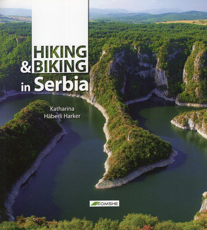 Hiking & Biking in Serbia 9788686245328  Komshe   Fietsgidsen, Wandelgidsen Servië, Bosnië-Hercegovina, Macedonië, Kosovo, Montenegro