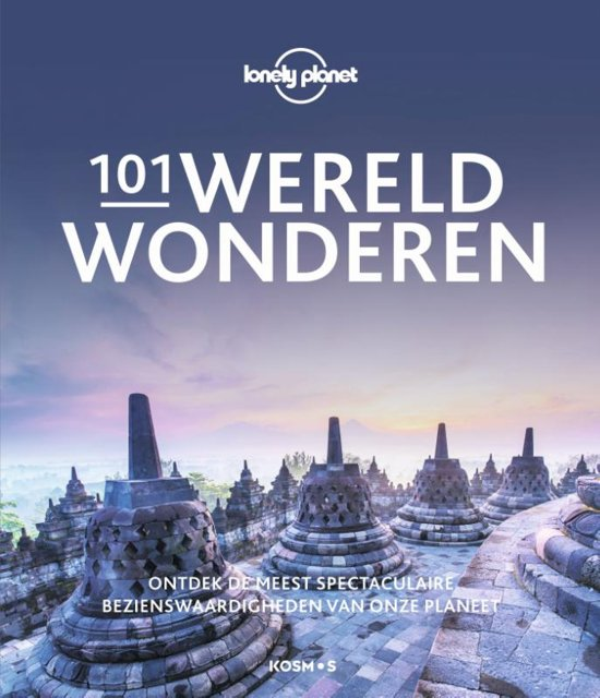 101 Wereldwonderen | Lonely Planet 9789021572406  Kosmos   Fotoboeken Wereld als geheel