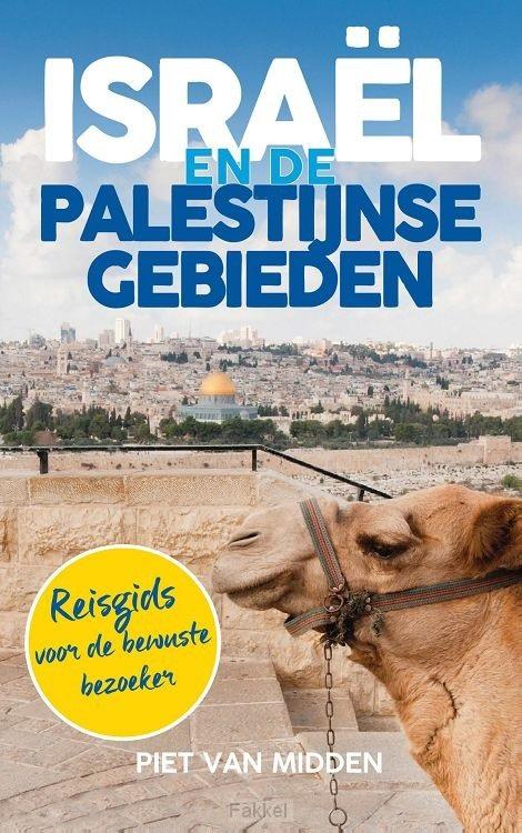 Israël en de Palestijnse gebieden 9789023956853 Piet van Midden Meinema   Reisgidsen Israël, Palestina