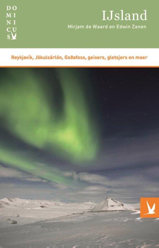 Dominicus reisgids IJsland 9789025765224 Mirjam de Waard, Willem van Blijderveen (foto's) Gottmer Dominicus reisgidsen  Reisgidsen IJsland
