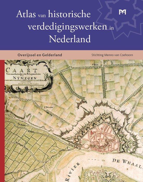 Atlas van historische verdedigingswerken in Nederland 9789053455562 Teun de Kruijf e.a. Matrijs   Historische reisgidsen, Landeninformatie Oost Nederland