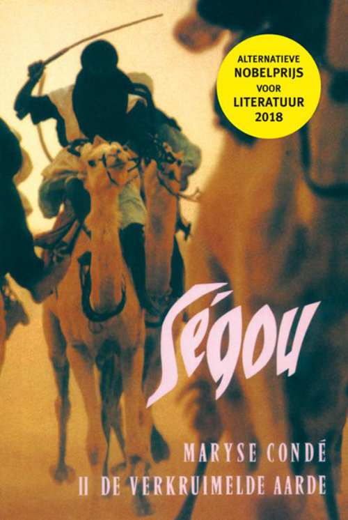 Segou (deel 2: de Verkruimelde Aarde) | Maryse Condé 9789062652877 Maryse Condé In de Knipscheer   Reisverhalen Sahel-landen (Mauretanië, Mali, Niger, Burkina Faso, Tchad, Sudan, Zuid-Sudan)
