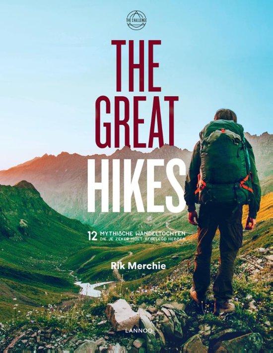 The Great Hikes 9789401451789 Rik Merchie Lannoo   Wandelgidsen Wereld als geheel