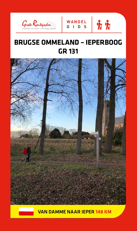 GR-131 Brugse Ommeland - Ieperboog 9789492608062 Wilfried Calcoen Grote Routepaden Topogidsen  Wandelgidsen Vlaanderen & Brussel
