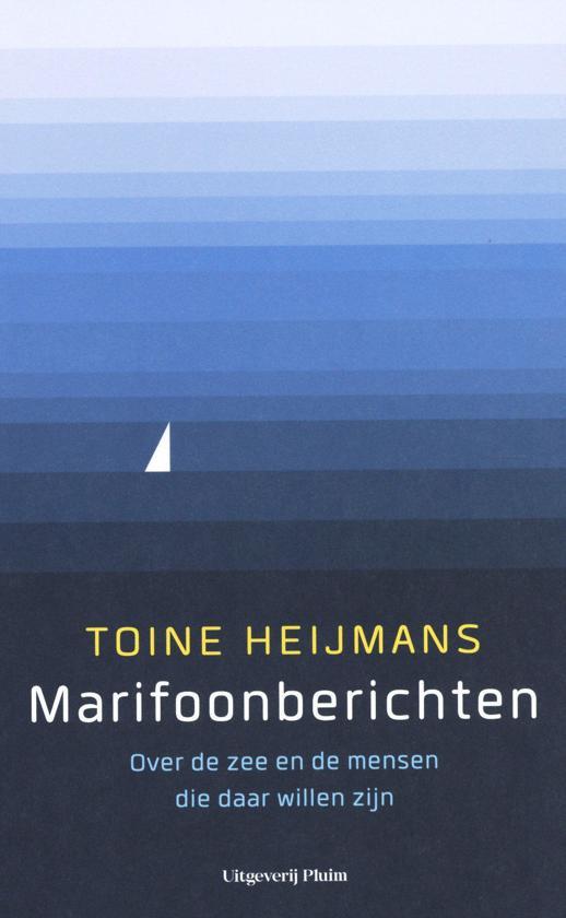 Marifoonberichten | Toine Heijmans 9789492928245 Toine Heijmans Pluim   Landeninformatie Zeeën en oceanen