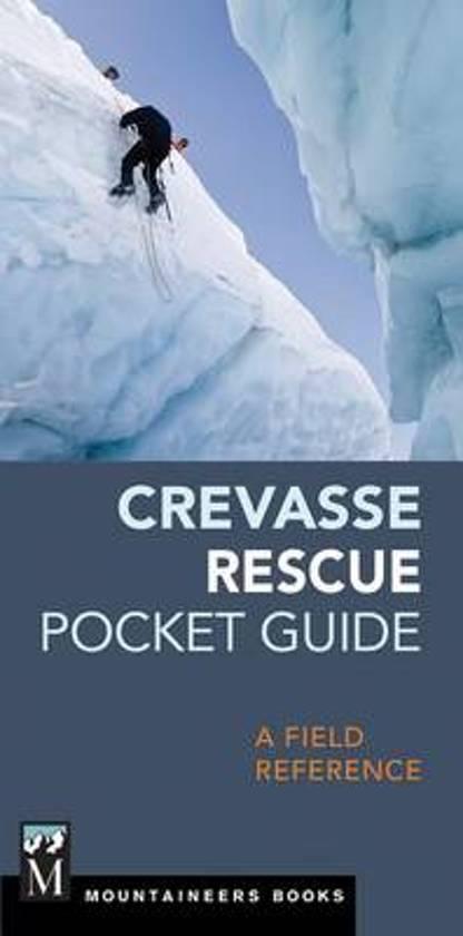 Crevasse Rescue Pocket Guide 9781680510171  Mountaineers   Klimmen-bergsport Reisinformatie algemeen