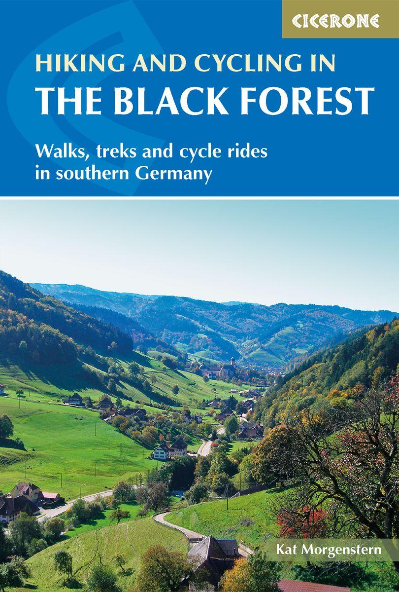 The Black Forest | wandelgids, fietsgids Zwarte Woud 9781786310217 Kat Morgenstern Cicerone Press   Fietsgidsen, Wandelgidsen Zwarte Woud