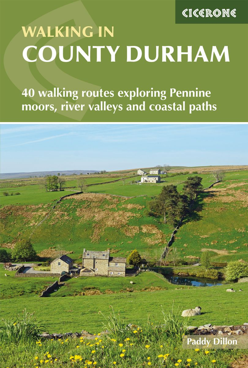 Walking in Durham County 9781786310583  Cicerone Press   Wandelgidsen Northumberland, Yorkshire Dales & Moors, Peak District, Isle of Man
