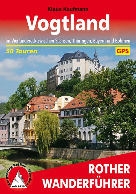 Vogtland | Rother Wanderführer (wandelgids) 9783763345182  Bergverlag Rother RWG  Wandelgidsen Erzgebirge, Elbsandsteingebirge, Lausitz