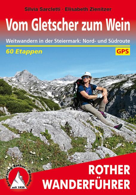 Vom Gletscher zum Wein | Rother Wanderführer (wandelgids) 9783763345502  Bergverlag Rother RWG  Meerdaagse wandelroutes, Wandelgidsen Wenen, Noord- en Oost-Oostenrijk
