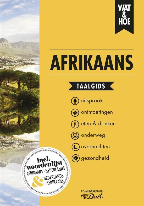Wat en Hoe: Afrikaans | taalgids 9789021572963  Kosmos Wat en Hoe Taalgids  Taalgidsen en Woordenboeken Zuid-Afrika