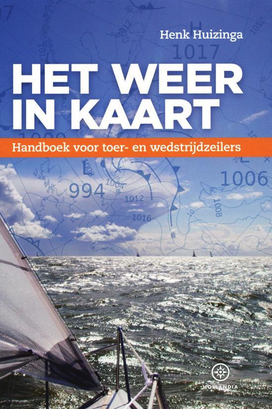 Het Weer in Kaart 9789064106859  Hollandia   Watersportboeken Reisinformatie algemeen