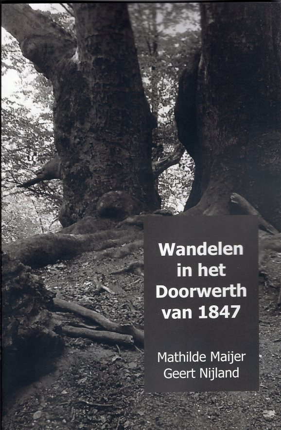 Wandelen in het Doorwerth van 1847 9789402123036 Mathilde Maijer en Geert Nijland Brave New Books   Historische reisgidsen, Wandelgidsen Arnhem en de Veluwe