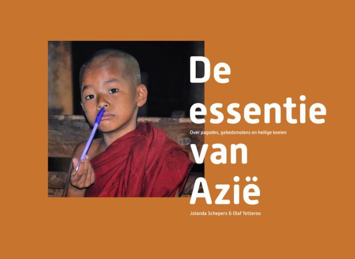 De essentie van Azië 9789492723741 Jolanda Schepers en Olaf Tetteroo Het Boekenschap   Fotoboeken, Landeninformatie Azië