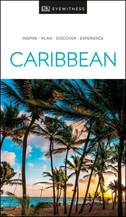 Caribbean eyewitness travel guide 9780241368886  Dorling Kindersley Eyewitness Guides  Reisgidsen Caribisch Gebied