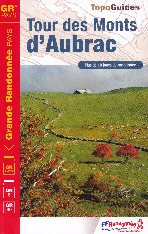 TG-616  Tour des Monts d'Aubrac | wandelgids GR-6 9782751403378  FFRP topoguides à grande randonnée  Meerdaagse wandelroutes, Wandelgidsen Auvergne
