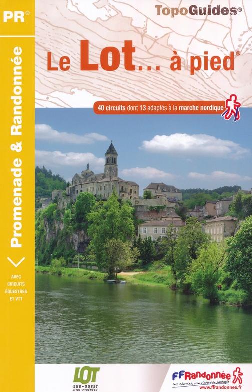 D046   Le Lot... à pied | wandelgids 9782751410260  FFRP Topoguides  Wandelgidsen Lot, Tarn, Toulouse