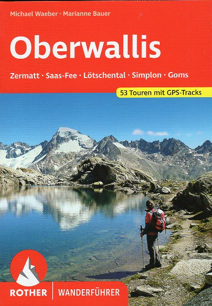 Rother wandelgids Oberwallis | Rother Wanderführer 9783763341276  Bergverlag Rother RWG  Wandelgidsen Wallis