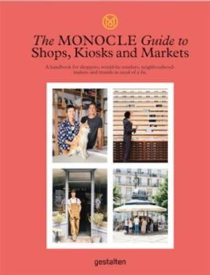 The Monocle Travel Guide to Shops, Kiosks and Markets 9783899559675  Gestalten   Reisgidsen Wereld als geheel