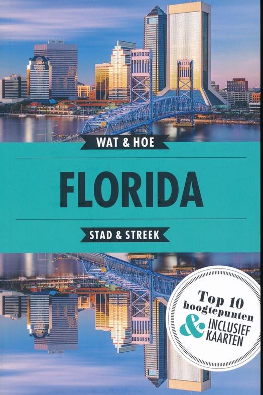 Wat & Hoe: Florida 9789021573045  Kosmos Wat & Hoe  Reisgidsen Florida