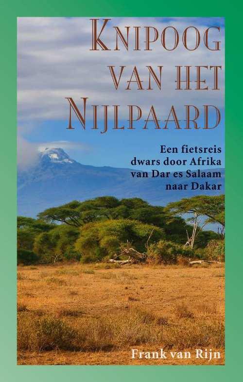 De Knipoog van een Nijlpaard | Frank van Rijn 9789038927244 Frank van Rijn Elmar   Fietsgidsen Afrika