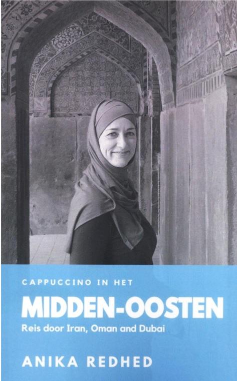 Cappuccino in het Midden-Oosten | Anika Redhed 9789080924161 Anika Redhed La Douze   Reisverhalen Midden-Oosten