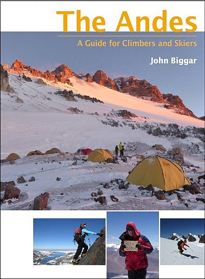 The Andes | klimgids, skigids 9780953608768 John Biggar Andes-Expeditions To South America   Klimmen-bergsport, Wintersport Overig Zuid-Amerika