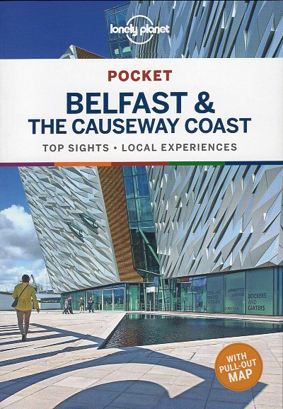 Belfast & the Causeway Coast Lonely Planet Pocket Guide 9781788684682  Lonely Planet Lonely Planet Pocket Guides  Reisgidsen Belfast, Ulster